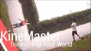 Flip Your World - KineMaster Tricks