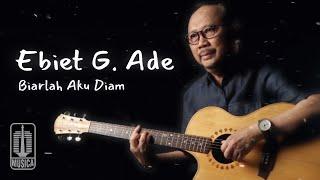 Ebiet G. Ade - Biarlah Aku Diam (Official Lyric Video)
