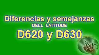Diferencias y semejanzas DELL D620 y D630 LATITUDE