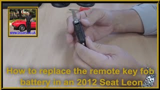 How to replace the remote key fob battery in an 20120 Seat Leon