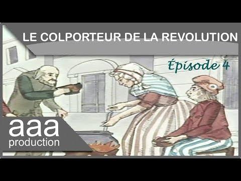 Le colporteur de la Révolution, épisode 4 / La liberté de la presse