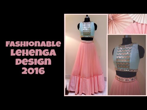 Fashionable Lehenga Design 2017