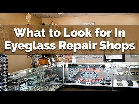 What To Look For In Eyeglass Repair Shops