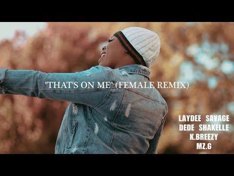 "Yella Beezy ""That's On Me"" (Female Remix) Laydee Savage, Dede Shakelle, K.Breezy, Mz.G"