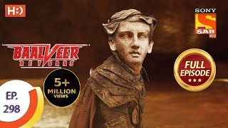 Baalveer Returns - Ep 298 - Full Episode - 11th February, 2021