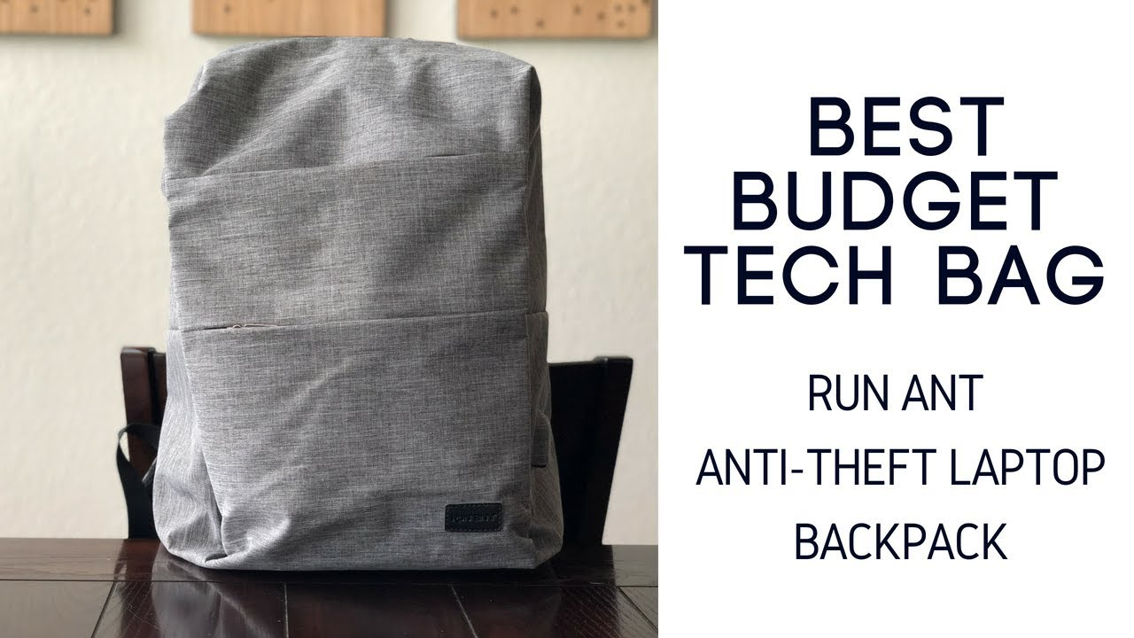 Best Budget Tech Bags Run Ant Anti Theft Laptop Backpack Youtube Notebook Protector