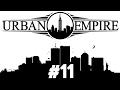 Urban Empire - PART #11 - City Building Politics Simulator