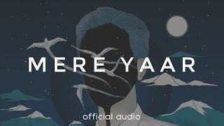 The Local Train - Mere Yaar (Official Audio)