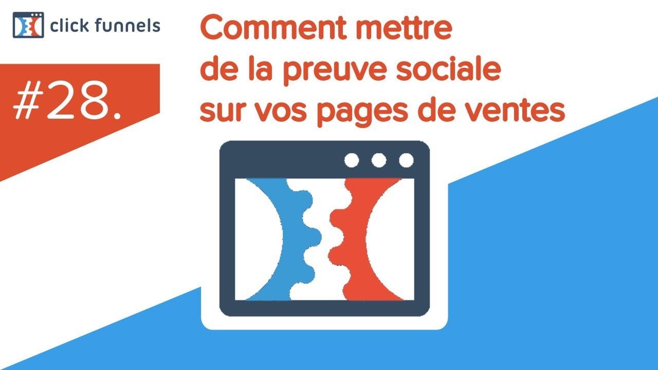 28. Comment mettre de la preuve sociale sur vos pages de ventes Clickfunnels