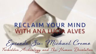 "EP6 Michael Cremo for ""Reclaim Your Mind"" with Ana Lucia Alves"