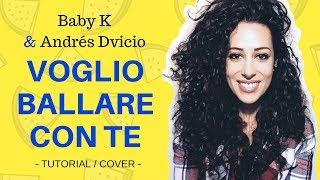 Voglio ballare con te (Baby K ft. Andrés Dvicio) - MARA BOSISIO [cover + accordi]