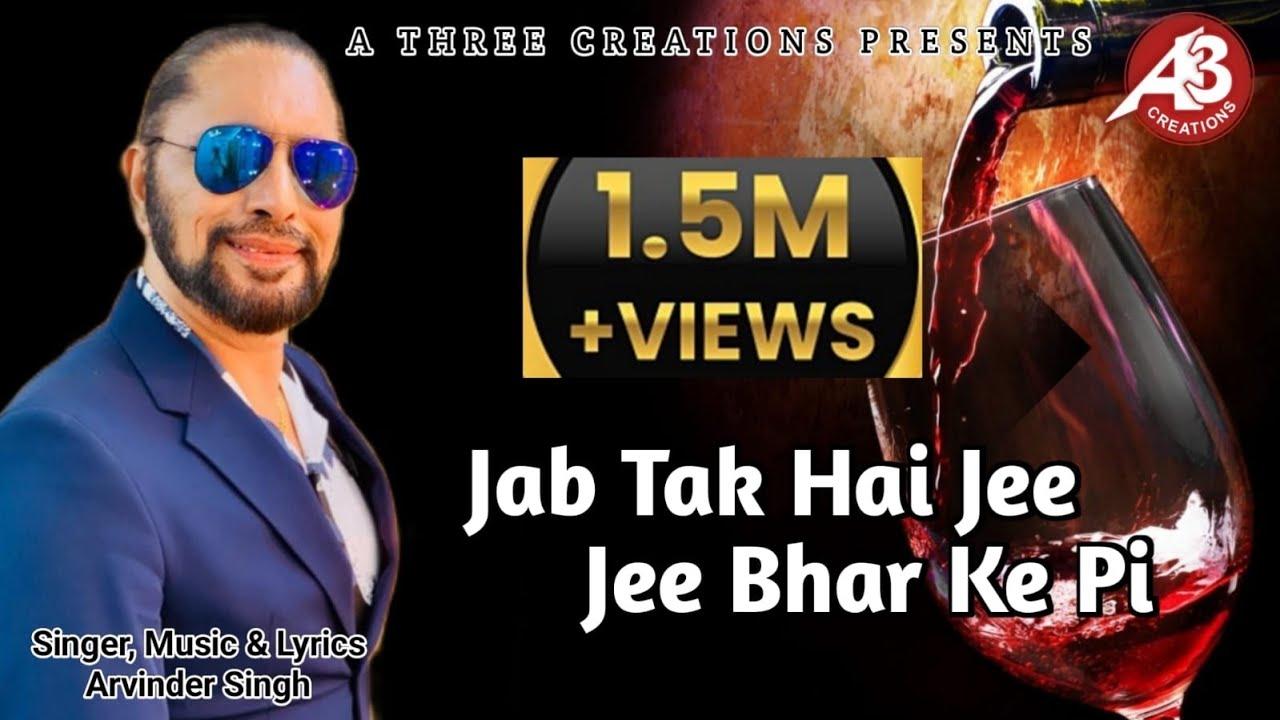 Download JAB TAK HAI JEE || ARVINDER SINGH || ORIGINAL || GHAZAL || SHARAB || LATEST || 2019 ||