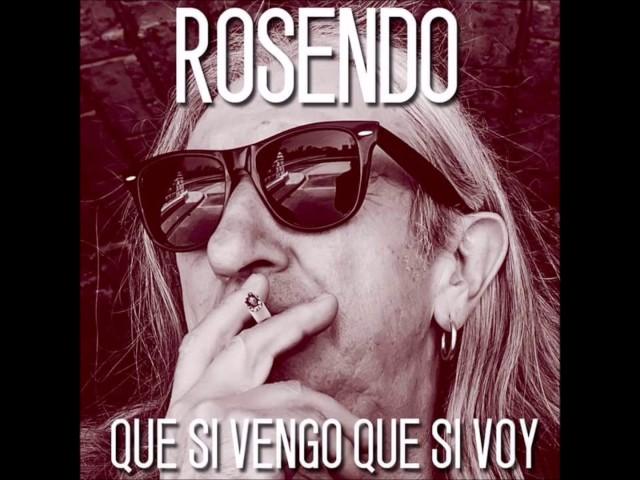 Rosendo - QUE SI VENGO QUE SI VOY