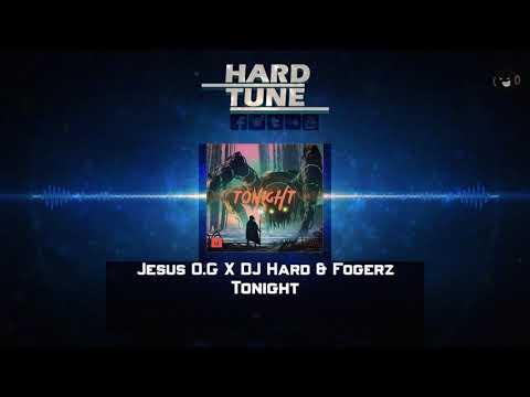 Jesus O.G X DJ Hard & Fogerz - Tonight (HQ Free)