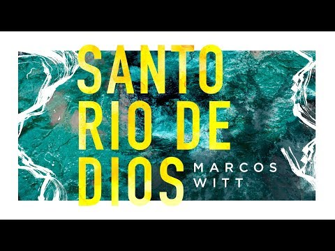 Marcos Witt | Santo Río De Dios | Video Lyric