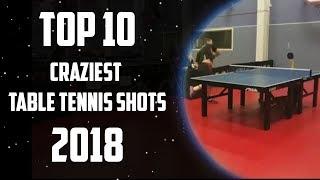 Top 10 Craziest Table Tennis Shots of 2018!