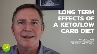 What Are The Long Term Effects Of A Keto program? — Dr. Eric Westman