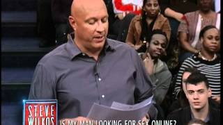 Is My Man Looking For Sex Online? (The Steve Wilkos Show)