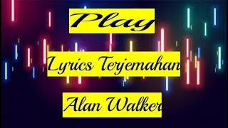 Download Lirik lagu Play - Alan Walker,K-391 ft.Tungevaag (Terjemahan)