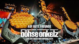 Böhse Onkelz - Auf gute Freunde (Live am Hockenheimring 2014)