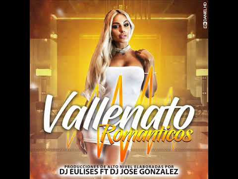 Vallenatos Romanticos Dj Jose Gonzalez Dj Eulices Daniel Hd