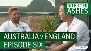 No Filter Ashes: Episode 6 with Vaughan, Gilchrist and Bairstow