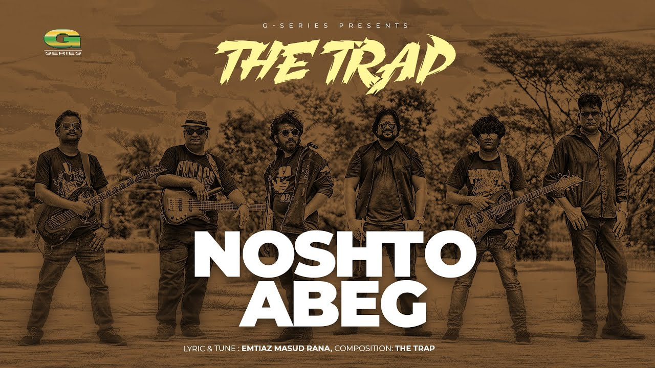 Download Nosto Abeg   নষ্ট আবেগ   The Trap   Music Video   New Bangla Band Song 2021