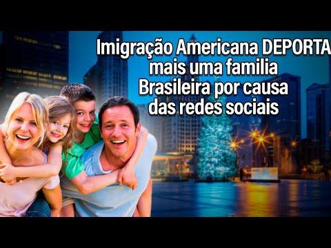 Imigração Americana DEPORTA Família Brasileira por causa das redes sociais