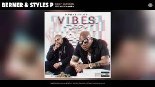 """Berner & Styles P """"Keep Smokin""""(feat. Wiz Khalifa)[prod by The Elevaterz]"""