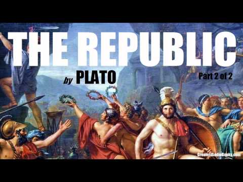 THE REPUBLIC by PLATO - FULL AudioBook (P.2 of 2) | Greatest Audio Books