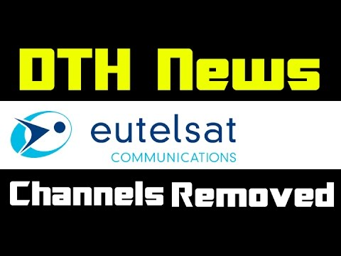 DTH News Update | EutelSat 70b | Many Channels Removed From Satellite