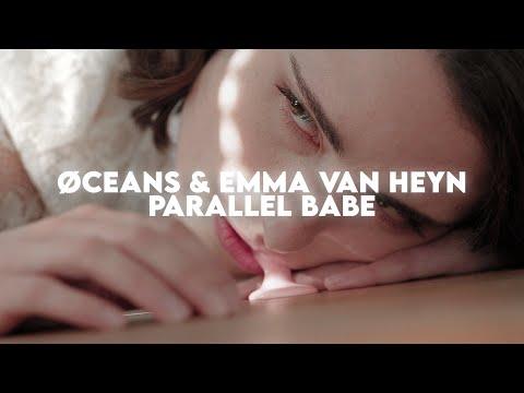 Смотреть клип Øceans & Emma Van Heyn - Parallel Babe