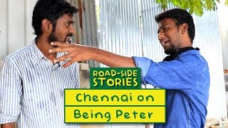 Road Side Stories - Chennai On Being Peter | Put Chutney