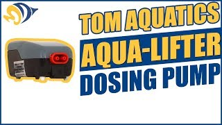 Tom Aquatics Aqua-Lifter Dosing Pump Product Demo