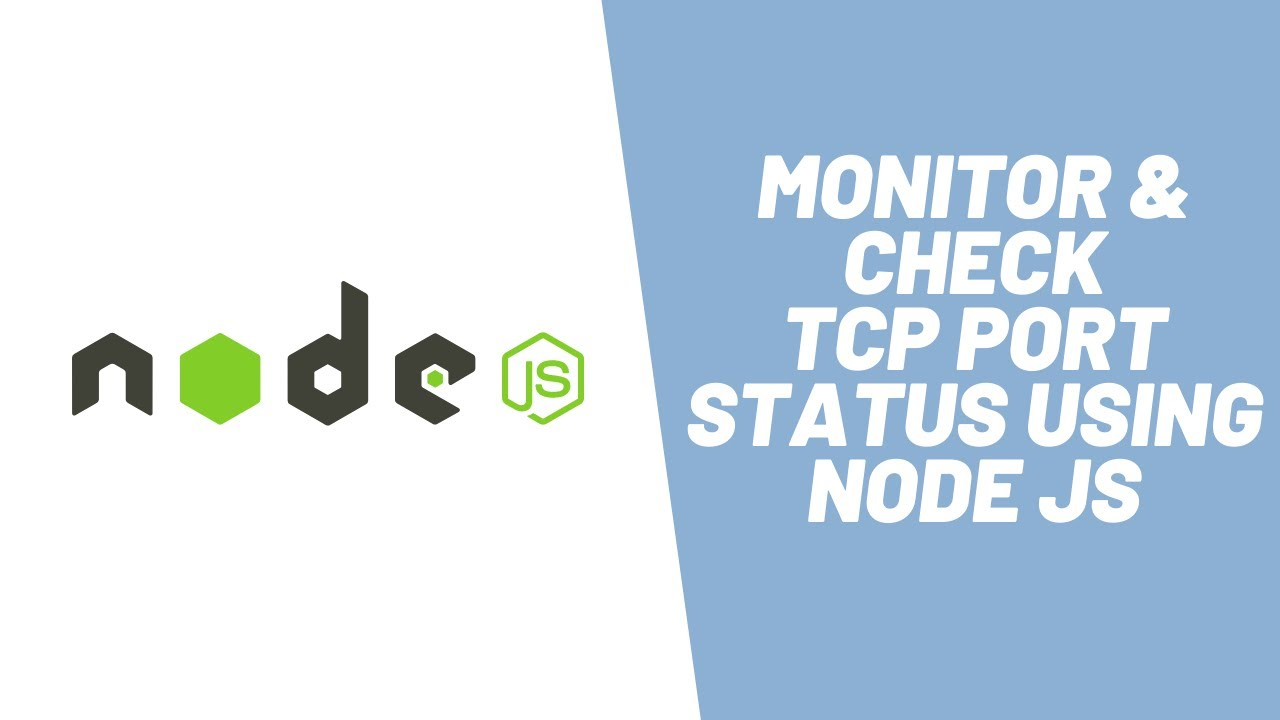 How to Monitor and Check Status of TCP Port in Node JS