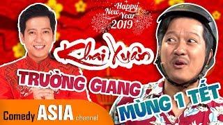 Hài Tết Trường Giang 2019 mới nhất - KHAI XUÂN MÙNG 1 TẾT KỶ HỢI 2019