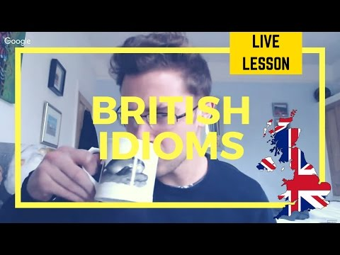 LIVE English Class - The Most Common Idiomatic Expressions in British English: A-Z Series, Part 9