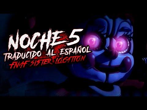 FIVE NIGHTS AT FREDDY'S SISTER LOCATION: NOCHE 5 + FINAL REAL Y FINAL FALSO - TRADUCIDO AL ESPAÑOL
