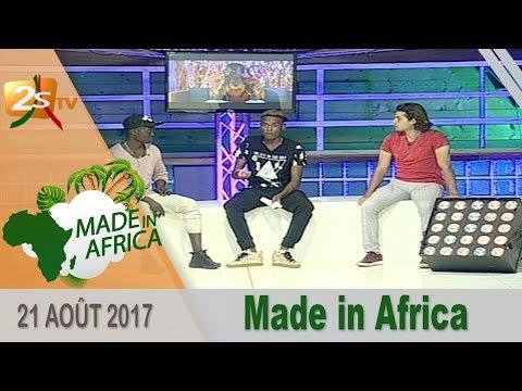 MADE IN AFRICA DU 21 AOÛT 2017