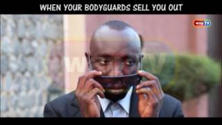 WHEN YOUR BODYGUARDS SELL YOU OUT - Akpan and Oduma