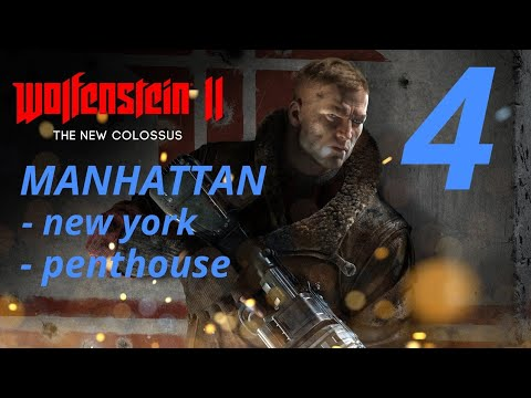 WOLFENSTEIN 2 THE NEW COLOSSUS Part 4 - MANHATTAN - new york - penthouse
