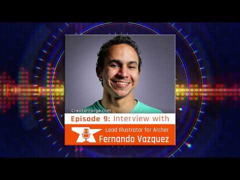 Episode 9 - Fernando Vazquez: Lead Illustrator For Archer