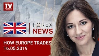 InstaForex tv news: 16.05.2019:  Pound declines amid risk aversion (EUR, USD, GBP, GOLD)