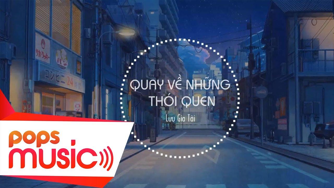 Quay Về Những Thói Quen | Lưu Gia Tài | Official Audio