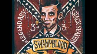 Th' Legendary Shack*Shakers - Swampblood