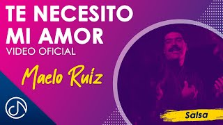 Te Necesito Mi Amor - Maelo Ruiz / Official Video
