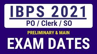 IBPS PO Clerk SO 2021 Exams Dates   Prelims and Main Exams Date   IBPS 2021-22 Exams Dates