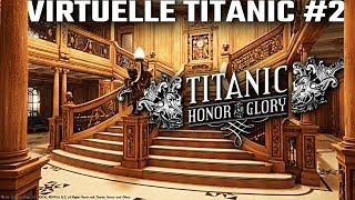 Rundgang auf der Titanic #2 Titanic: Honor & Glory Deutsch German Gameplay Demo