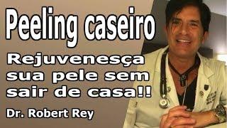 Dr. Rey - Peeling caseiro - rejuvenesça sua pele sem sair de casa!!