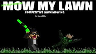 Let's Play Roblox: Mow My Lawn
